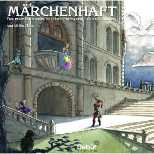 """""""Märchenhaft. Das erste Buch voller lieblicher Prinzen und tollkühner Maiden"""" (2010) / © Debüt Verlag"""